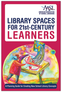 Book Cover for Library Spaces for 21st-Century Learners, courtesy of the American Association of School Librarians