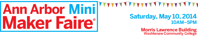 Logo for Ann Arbor Mini Maker Faire, schedule for Saturday, May 10, 2014, at Washtenaw Community College