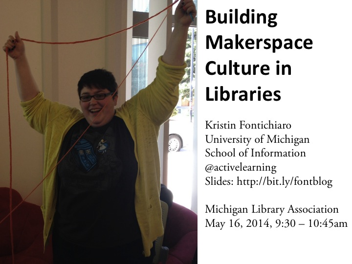 "Title slide from my ""Building Makerspace Culture in Libraries"" keynote for Michigan Library Association"