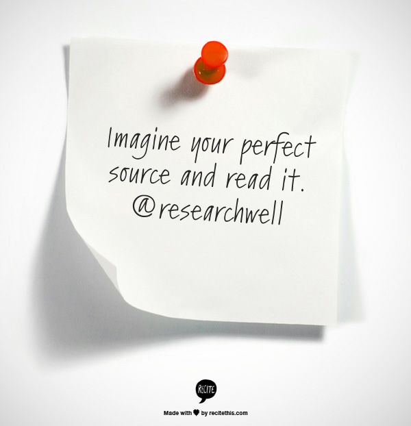 "Image reading, ""Imagine your perfect source and read it. @researchwell."""