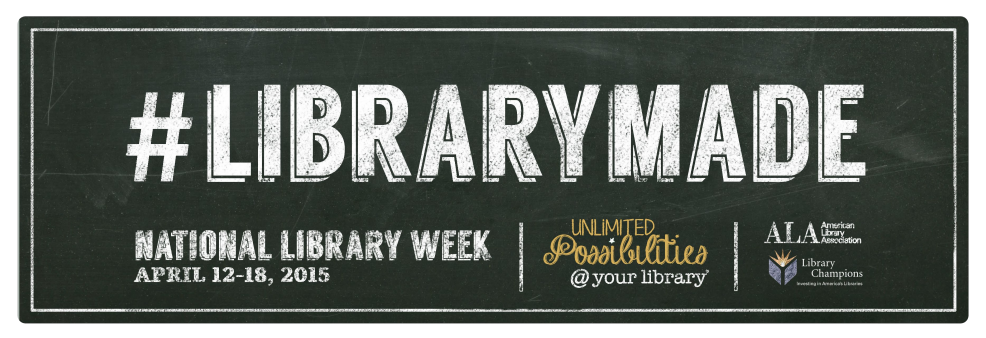 Chalkboard sign labeled hashtag LibraryMade for ALA's National Library Week